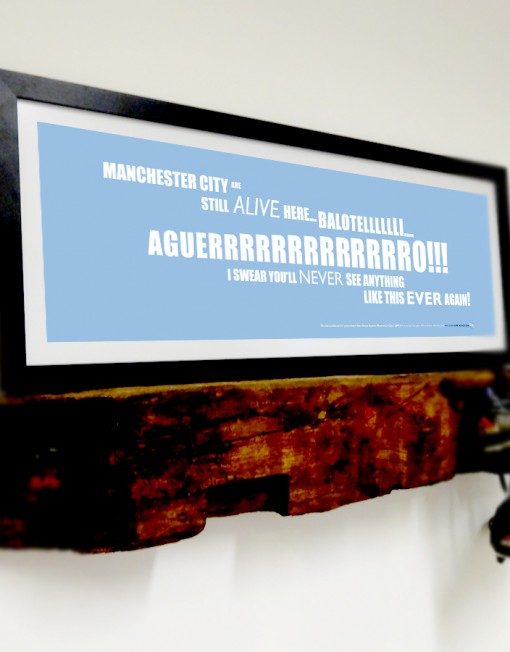 Hanging on a wall or from a shelf. This crazy moment of football magic will make a statement anywhere. Show your true colours and buy a piece of Manchester City football history!